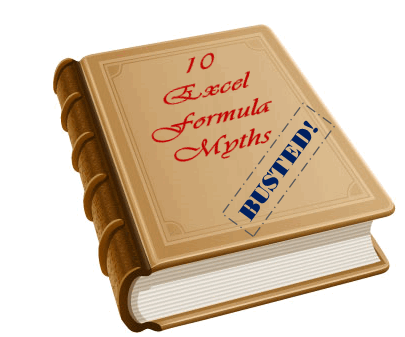 10 Excel Formula Myths &#8211; Busted!