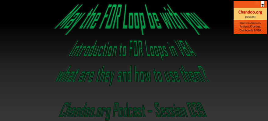 Introduction to Excel VBA FOR Loops - What are they, how to use them - Chandoo.org Podcast - Session 039
