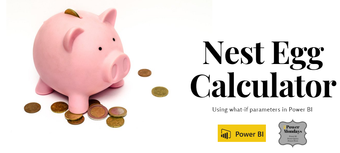 Nest Egg Calculator using Power BI