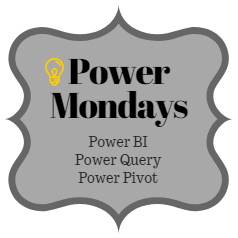 Power Mondays - Learn all about Power BI, Power Query and Power Pivot
