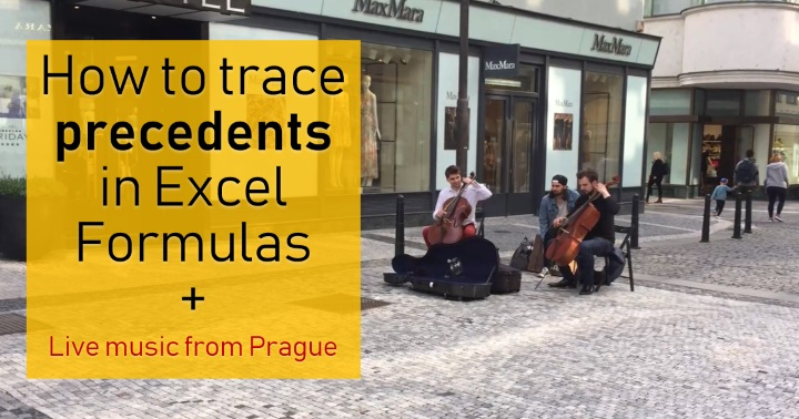 How to trace precedents in Excel formulas? [tip+music from Prague]