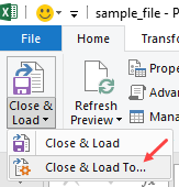 Close & Load to... options in Power Query