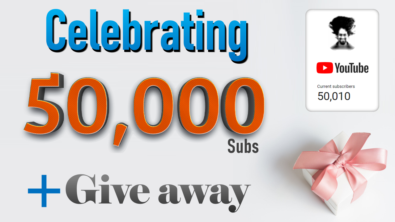 Celebrating 50,000 YouTube subscribers with a give away